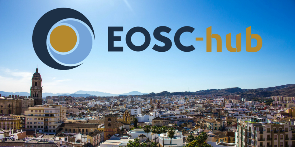 EOSC-hub Week, 16-20 april 2018, Malaga, Spain