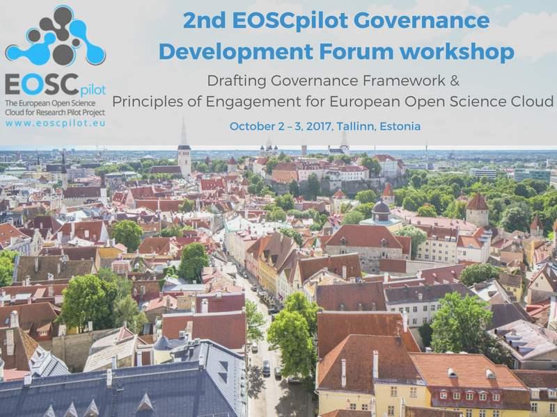 2nd EOSCpilot Governance Development Forum workshop: Drafting Governance Framework and Principles of Engagement for European Open Science Cloud